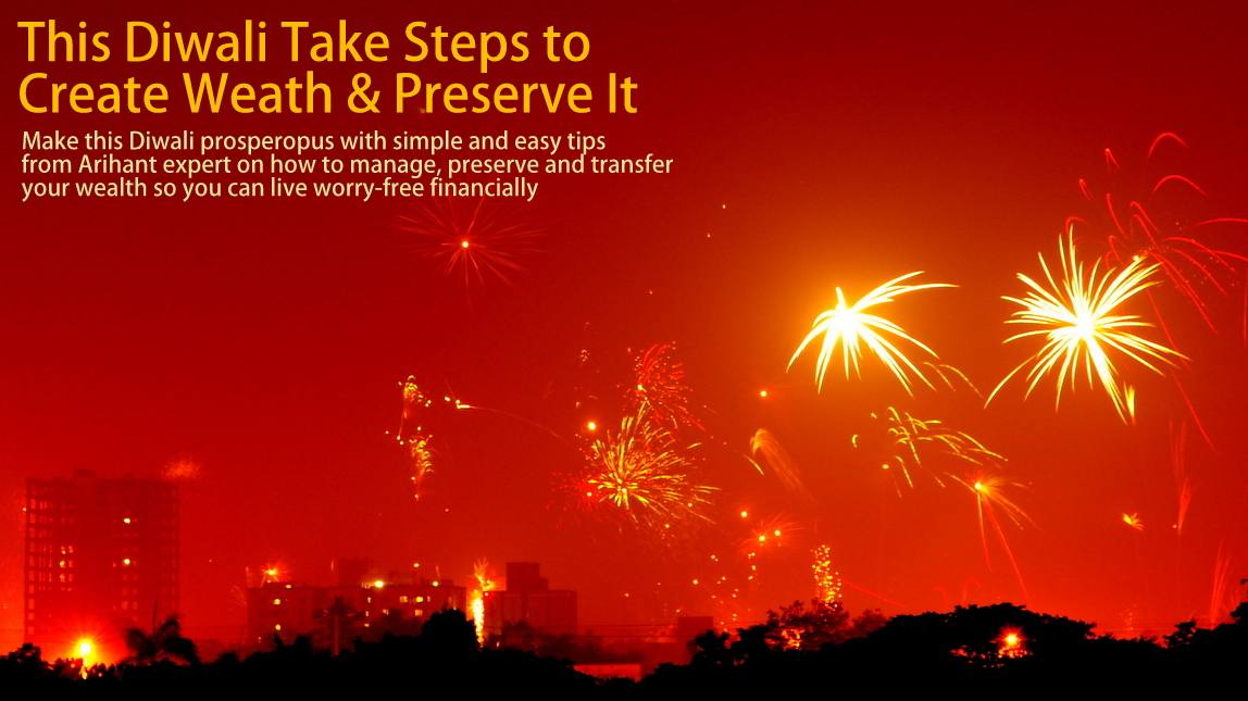 Happy Diwlai - Diwali Special - How to create wealth, preserve wealth and transfer through preparing proper will